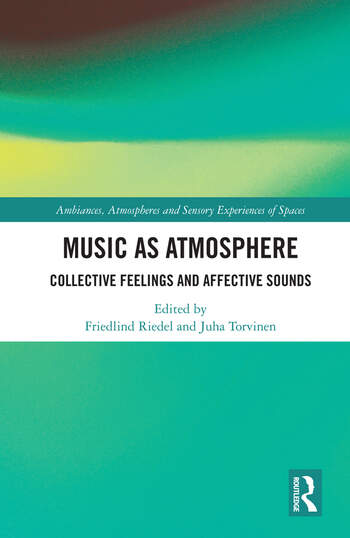 Music as Atmosphere Collective Feelings and Affective Sounds book cover