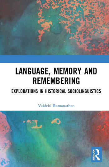 Language, Memory and Remembering Explorations in Historical Sociolinguistics book cover