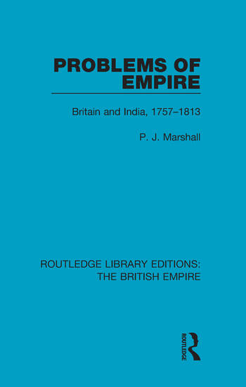 Problems of Empire Britain and India, 1757-1813 book cover