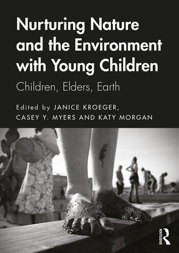 Nurturing Nature and the Environment with Young Children Children, Elders, Earth book cover