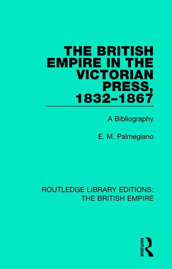 The British Empire in the Victorian Press, 1832-1867 A Bibliography book cover