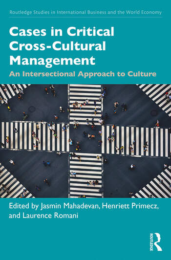 Cases in Critical Cross-Cultural Management An Intersectional Approach to Culture book cover