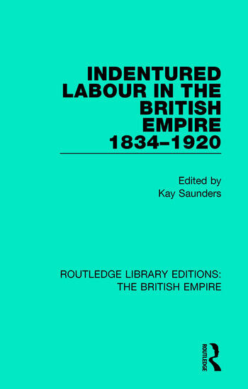 Indentured Labour in the British Empire, 1834-1920 book cover
