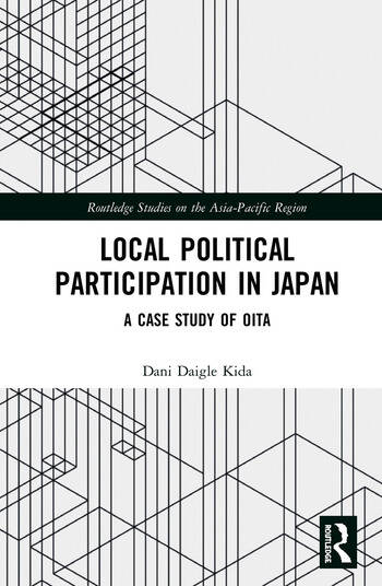 Local Political Participation in Japan A Case Study of Oita book cover
