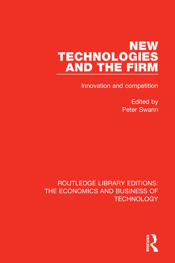 New Technologies and the Firm Innovation and Competition book cover