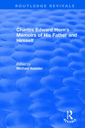 Routledge Revivals: Charles Edward Horn's Memoirs of His Father and Himself (2003) book cover