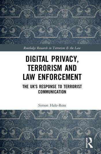 Digital Privacy, Terrorism and Law Enforcement The UK's Response to Terrorist Communication book cover