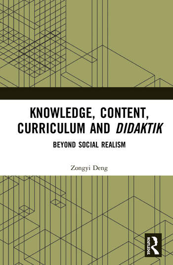 Knowledge, Content, Curriculum and Didaktik Beyond Social Realism book cover