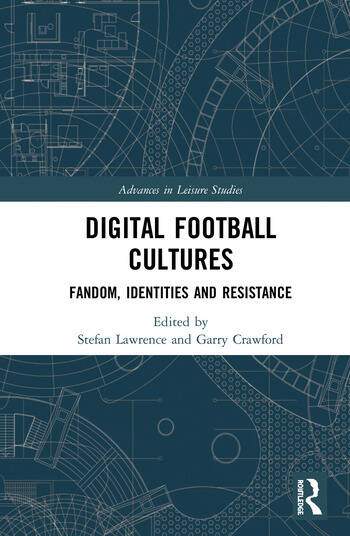 Digital Football Cultures Fandom, Identities and Resistance book cover