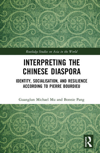 Interpreting the Chinese Diaspora Identity, Socialisation, and Resilience According to Pierre Bourdieu book cover