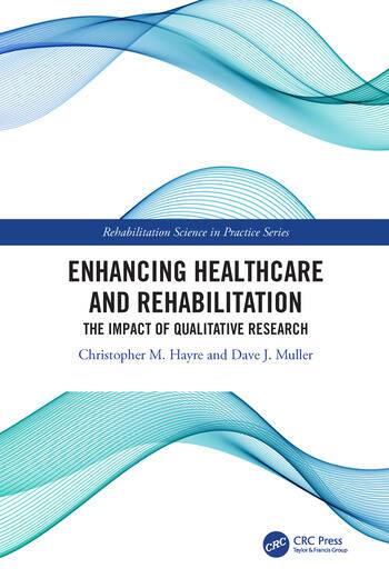 Enhancing Healthcare and Rehabilitation The Impact of Qualitative Research book cover