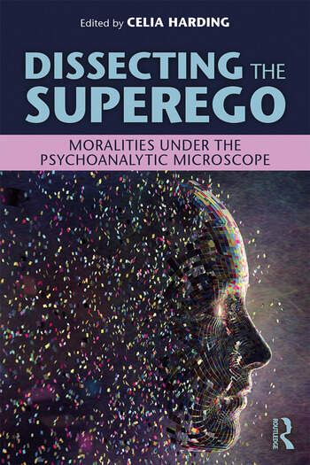 Dissecting the Superego Moralities Under the Psychoanalytic Microscope book cover