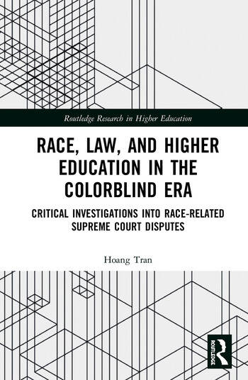 Race, Law, and Higher Education in the Colorblind Era Critical Investigations into Race-Related Supreme Court Disputes book cover
