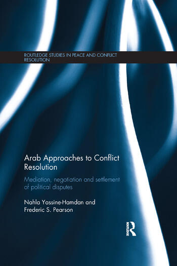 Arab Approaches to Conflict Resolution Mediation, Negotiation and Settlement of Political Disputes book cover