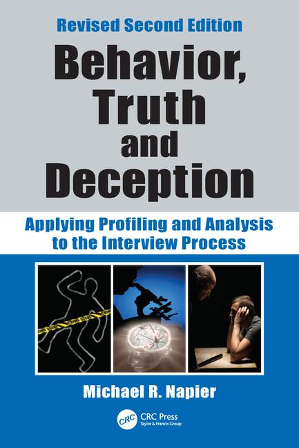 Behavior, Truth and Deception Applying Profiling and Analysis to the Interview Process, Revised Edition book cover