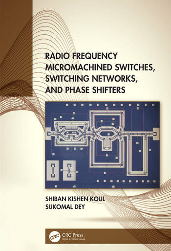 Radio Frequency Micromachined Switches, Switching Networks, and Phase Shifters book cover