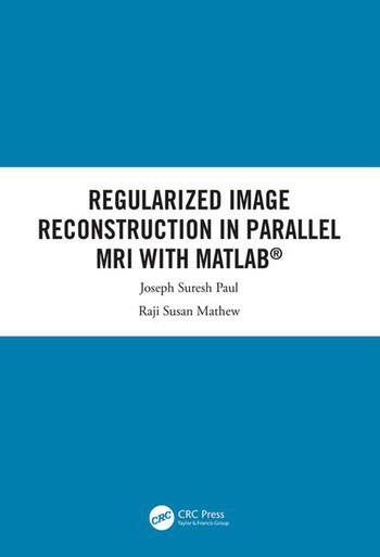 Regularized Image Reconstruction in Parallel MRI with MATLAB book cover