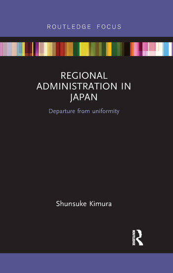 Regional Administration in Japan Departure from uniformity book cover