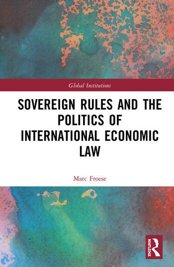 Sovereign Rules and the Politics of International Economic Law book cover