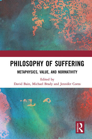 Philosophy of Suffering Metaphysics, Value, and Normativity book cover