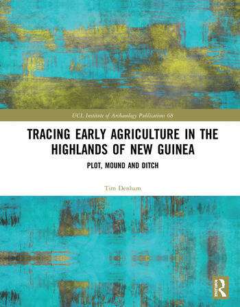 Tracing Early Agriculture in the Highlands of New Guinea Plot, Mound and Ditch book cover
