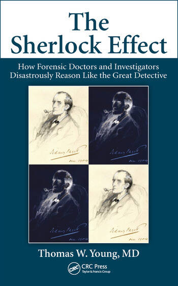 The Sherlock Effect How Forensic Doctors and Investigators Disastrously Reason Like the Great Detective book cover