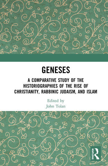 Geneses A Comparative Study of the Historiographies of the Rise of Christianity, Rabbinic Judaism, and Islam book cover