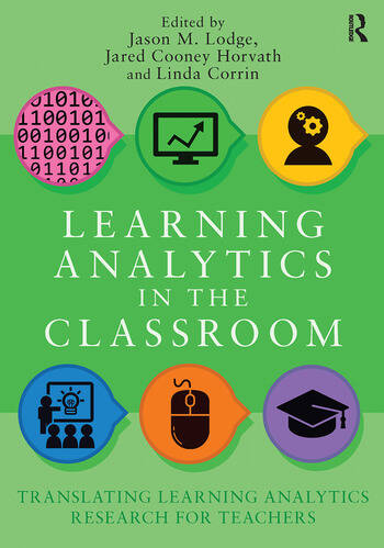 Learning Analytics in the Classroom Translating Learning Analytics Research for Teachers book cover