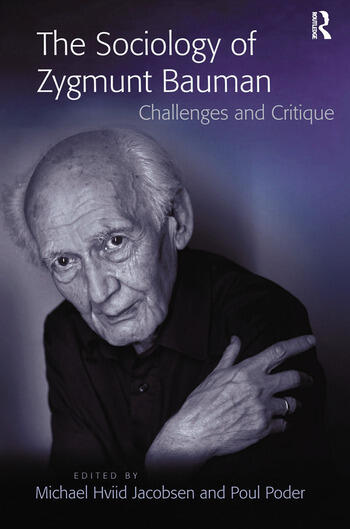 The Sociology of Zygmunt Bauman Challenges and Critique book cover