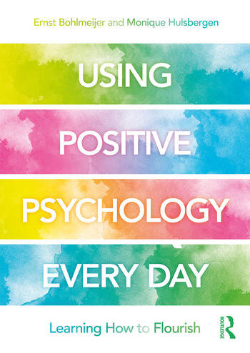 Using Positive Psychology Every Day Learning How to Flourish book cover
