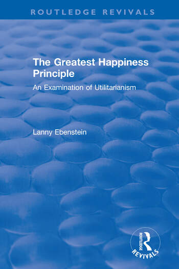 Routledge Revivals: The Greatest Happiness Principle (1986) An Examination of Utilitarianism book cover