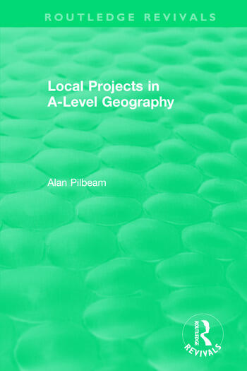 Local Projects in A-Level Geography book cover