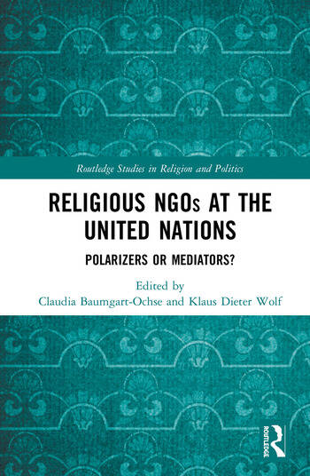Religious NGOs at the United Nations Polarizers or Mediators? book cover
