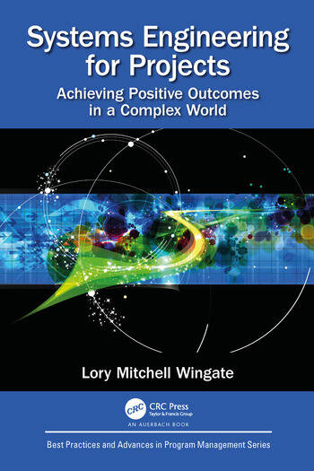 Systems Engineering for Projects Achieving Positive Outcomes in a Complex World book cover