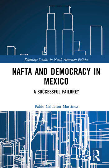 NAFTA and Democracy in Mexico A Successful Failure? book cover