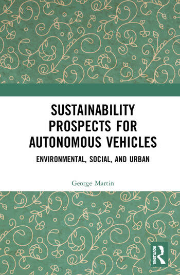Sustainability Prospects for Autonomous Vehicles Environmental, Social, and Urban book cover
