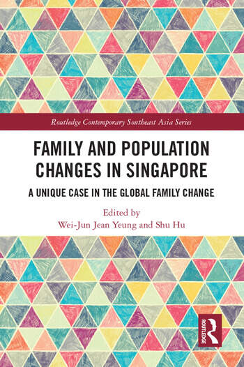 Family and Population Changes in Singapore A unique case in the global family change book cover