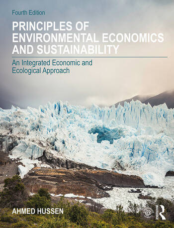 Principles of Environmental Economics and Sustainability An Integrated Economic and Ecological Approach book cover