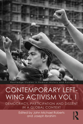 Contemporary Left-Wing Activism Vol 1 Democracy, Participation and Dissent in a Global Context book cover