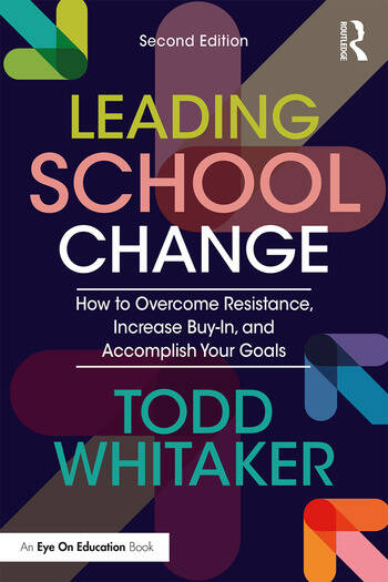 Leading School Change How to Overcome Resistance, Increase Buy-In, and Accomplish Your Goals book cover