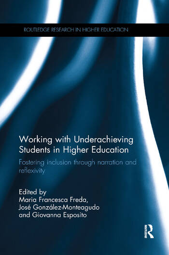 Working with Underachieving Students in Higher Education Fostering inclusion through narration and reflexivity book cover