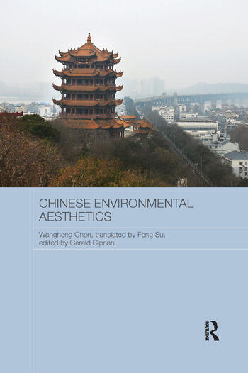 Chinese Environmental Aesthetics Wangheng Chen, Wuhan University, China, translated by Feng Su, Hunan Normal University, China book cover