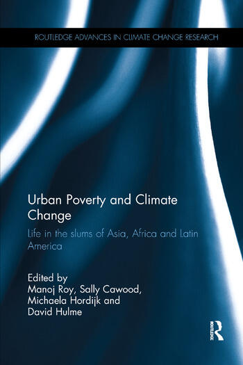 Urban Poverty and Climate Change Life in the slums of Asia, Africa and Latin America book cover