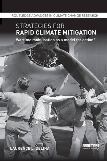 Strategies for Rapid Climate Mitigation Wartime mobilisation as a model for action? book cover