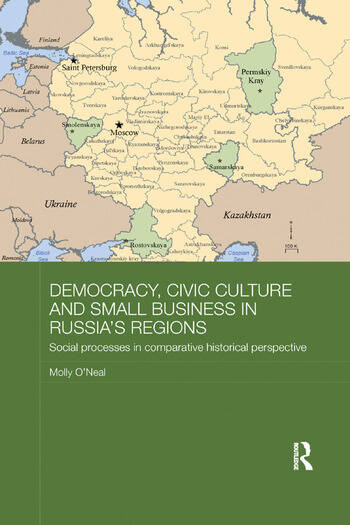 Democracy, Civic Culture and Small Business in Russia's Regions Social Processes in Comparative Historical Perspective book cover