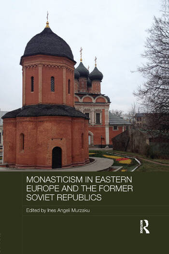 Monasticism in Eastern Europe and the Former Soviet Republics book cover