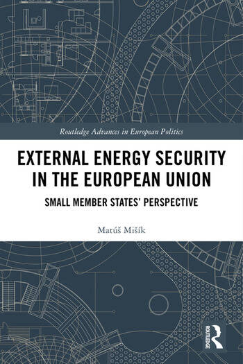 External Energy Security in the European Union Small Member States' Perspective book cover
