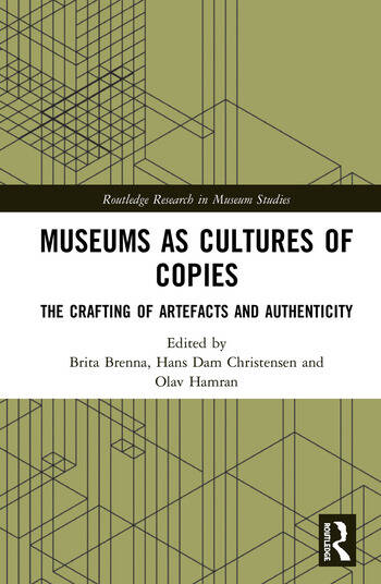 Museums as Cultures of Copies The Crafting of Artefacts and Authenticity book cover