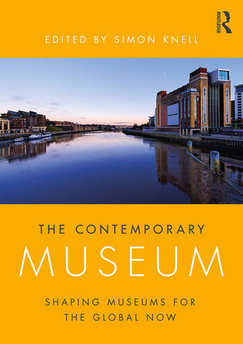 The Contemporary Museum Shaping Museums for the Global Now book cover