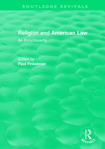 Routledge Revivals: Religion and American Law (2006) An Encyclopedia book cover